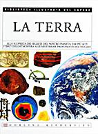 La terra - Biblioteca illustrata del sapere…