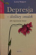 Depresja - złośliwy smutek : jak…