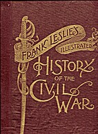 FRANK LESLIE'S HISTORY OF THE CIVIL WAR by…