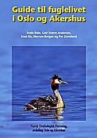 Guide til fuglelivet i Oslo og Akershus by…