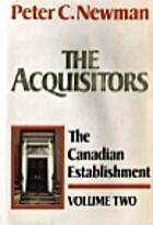 The Acquisitors by Peter C. Newman