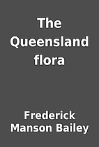 The Queensland flora by Frederick Manson…