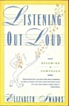 Listening Out Loud: Becoming a Composer…