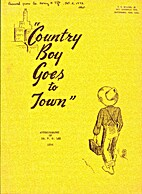 Country boy goes to town: Autobiography of…