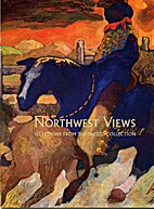 Northwest Views: Selections from the Safeco…