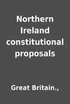 Northern Ireland constitutional proposals by…