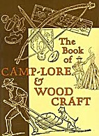 The Book O Camp-Lore and Woodcraft (Classic…