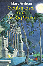 Dead Monks and Shady Deals by Mary Arrigan