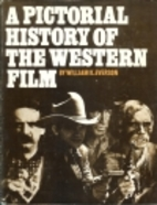 A Pictorial History of the Western Film by…