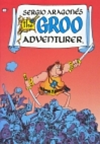 The Groo Adventurer by Sergio Aragonés