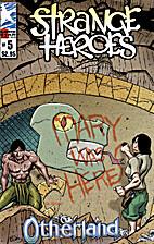Strange Heroes Number 5 (Otherland) by Bill…