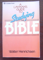 Layman's Guide to Studying the Bible by…