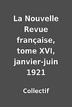 La Nouvelle Revue française, tome XVI,…