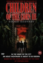 Children Of The Corn III: Urban Harvest by…