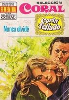 Nunca olvidé by Corín Tellado