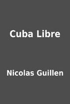 Cuba Libre by Nicolas Guillen