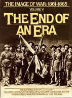 End of an Era: The Image of War, 1861-1865,…