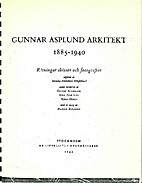 Gunnar Asplund arkitekt 1885-1940 :…