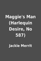 Maggie's Man (Harlequin Desire, No 587)…