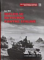 Juin 1941 : Hitler se retourne contre…