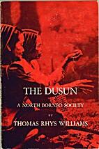 The Dusun: a North Borneo society by Thomas…