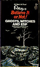 Ghosts, Witches and ESP (Ripley's Believe it…