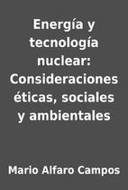 Energía y tecnología nuclear:…