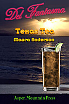 Texas Tea by Maura Anderson