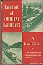 The Handbook of American Railroads by Robert…