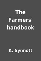 The Farmers' handbook by K. Synnott