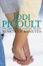 Nineteen Minutes: A Novel by Jodi Picoult