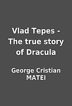 Vlad Tepes - The true story of Dracula by…