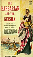The Barbarian and the Geisha by Robert Payne