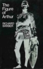 The Figure of Arthur by Richard Barber