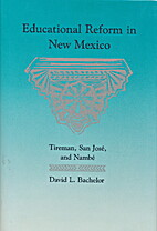 Educational reform in New Mexico : Tireman,…