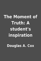 The Moment of Truth: A student's inspiration…