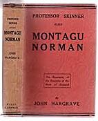 Professor Skinner alias Montagu Norman by…