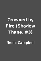 Crowned by Fire (Shadow Thane, #3) by Nenia…