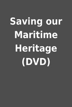 Saving our Maritime Heritage (DVD)