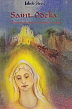 Saint Odelia: Through Darkness into the…