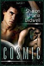 Cosmic by Sharon Maria Bidwell
