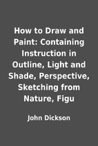 How to Draw and Paint: Containing…