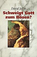 Schweigt Gott zum Bösen? by David…