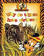 Why do tigers have stripes? (Mickey wonders…