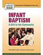 Infant Baptism: A Gift to the Community by…
