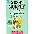 Die Kraft Des Schöpferischen Denkens by Dr.…