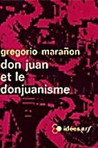 Don Juan et le donjuanisme by Gregorio…