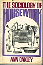 Sociology of Housework by Ann Oakley