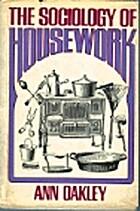 Sociology of Housework by Ann Oakley