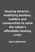 Housing America : mobilizing bankers,…